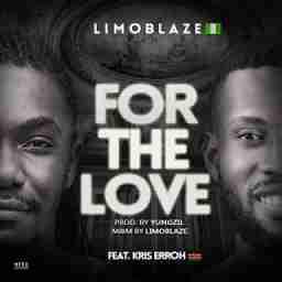 Limoblaze - For The Love Ft.  Kris Erroh
